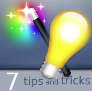 7 tips and tricks